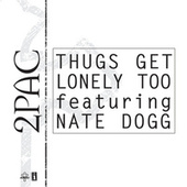 Thugs Get Lonely by 2Pac