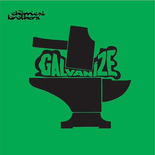 Galvanize by The Chemical Brothers