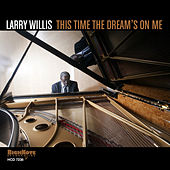 This Time the Dream's On Me by Larry Willis