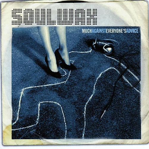 Much Against Everyone's Advice by Soulwax