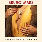 Locked Out Of Heaven by Bruno Mars