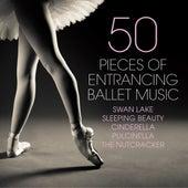 50 Pieces of Entrancing Ballet Music - Swan Lake - Sleeping Beauty - Cinderella - Pulcinella - The Nutcracker by Various Artists