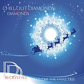 Chill Out Diamonds - 20 Crystals For Under The Christmas Tree by Various Artists