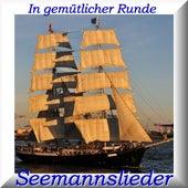 In gemütlicher Runde - Seemannslieder by Various Artists