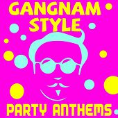 Gangnam Style Party Anthems by CDM Project