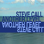 Another Level by Steve Call