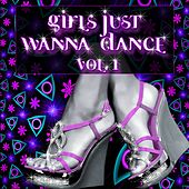 Girls Just Wanna Dance, Vol. 1 de Various Artists