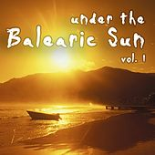 Under The Balearic Sun Vol. 1 - EP by Various Artists