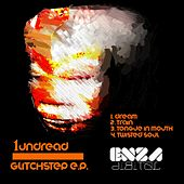 Glitchstep - Single by 1undread