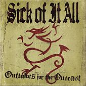 Outtakes for the Outcast by Sick Of It All