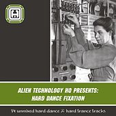 Alien Technology Hq presents: Hard Dance Fixation - EP by Various Artists