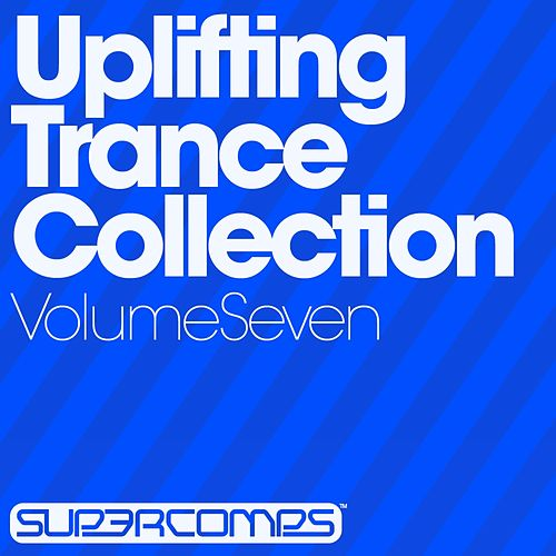 Uplifting Trance Collection - Volume Seven - EP by Various Artists