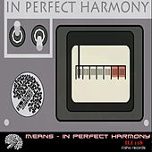 In Perfect Harmony by The Means
