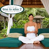 Time To Relax Vol.2 - Chillout For Wellness & Spa by Various Artists
