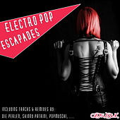 Electro Pop Escapades by Various Artists