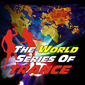 The World Series Of Trance by Various Artists