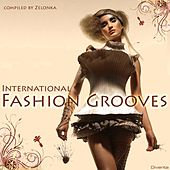 International Fashion Grooves (Sexy Moves) (compiled by Zelonka) de Various Artists
