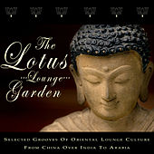 The Lotus Lounge Garden - Selected Grooves Of Oriental Lounge Culture de Various Artists