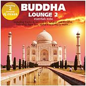 Buddha Lounge Essentials India Vol. 2 (incl. 2 Nonstop DJ Mixes) by Various Artists