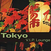 Tokyo VIP Lounge by Various Artists