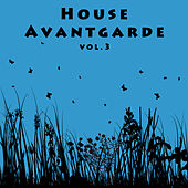 House Avantgarde Vol. 3 by Various Artists