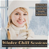 Winter Chill Sessions - Selection of Chill Out & Lounge to relax during the cold winter time by Various Artists
