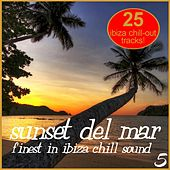 Sunset Del Mar Vol. 5 - Finest In Ibiza Chill by Various Artists