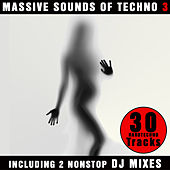 Massive Sounds Of Techno 3 - 30 Hardtechno Tracks by Various Artists