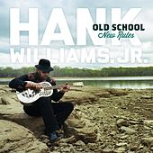 Old School New Rules von Hank Williams, Jr.