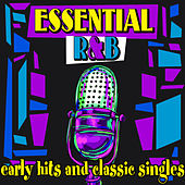 Essential R&B - Early Hits & Classic Singles by Various Artists