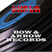 Lost & Found - Bow & Arrow Records by Various Artists