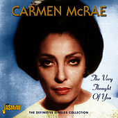 The Very Thought Of You - The Definitive Singles Collection de Carmen McRae