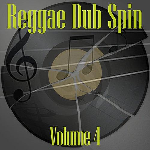 Reggae Dub Spin Vol 4 by Various Artists