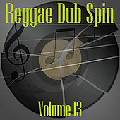 Reggae Dub Spin Vol 13 by Various Artists