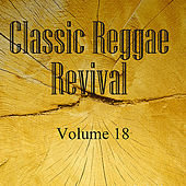Classic Reggae Revival Vol 18 de Various Artists