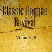 Classic Reggae Revival Vol 18 di Various Artists