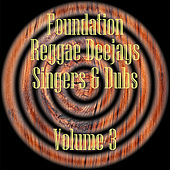 Foundation Deejays Singers & Dubs Vol 3 de Various Artists