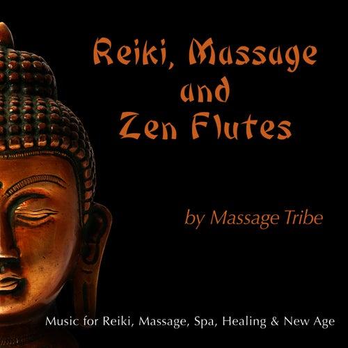 Reiki, Massage & Zen Flutes: Music for Massage, Reiki, Spa, Healing & New Age by Massage Tribe