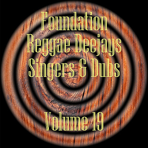 Foundation Deejays Singers & Dubs Vol 19 by Various Artists