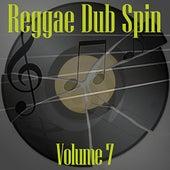 Reggae Dub Spin Vol 7 von Various Artists