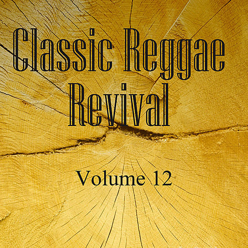 Classic Reggae Revival Vol 12 by Various Artists