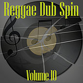 Reggae Dub Spin Vol 10 de Various Artists