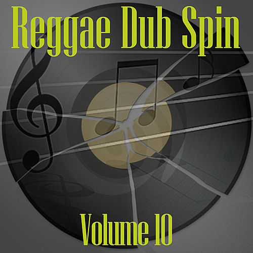 Reggae Dub Spin Vol 10 by Various Artists