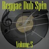 Reggae Dub Spin Vol 5 von Various Artists