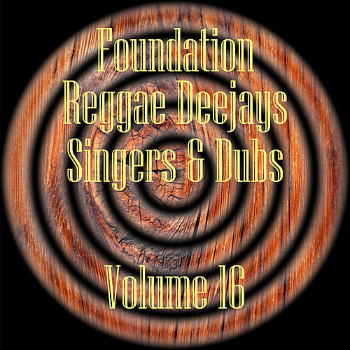 Foundation Deejays Singers & Dubs Vol 16 by Various Artists