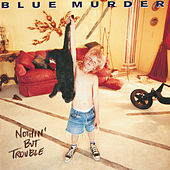 Nothin' But Trouble de Blue Murder