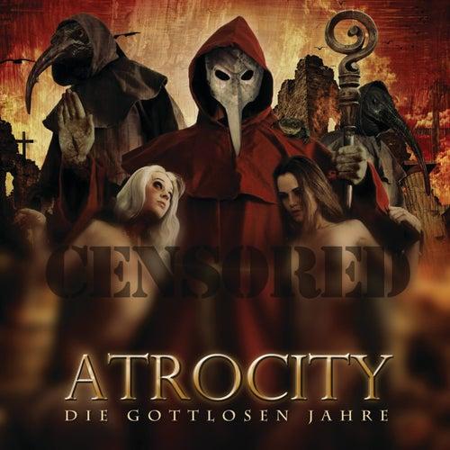 Die gottlosen Jahre - Live in Wacken von Atrocity