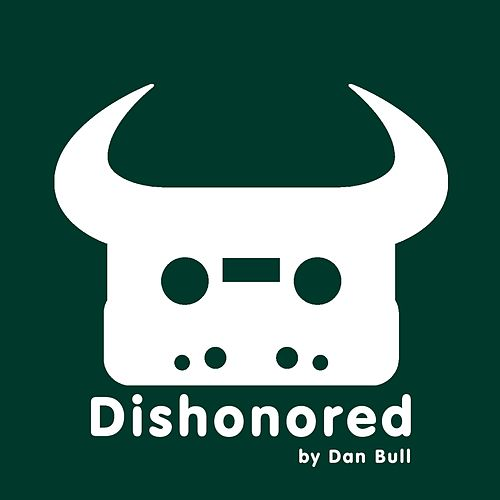 Dishonored by Dan Bull