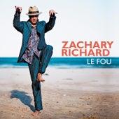 Le Fou de Zachary Richard