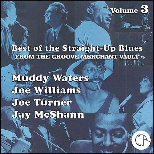 Best of The Straight-Up Blues From The Groove Merchant Vault by Various Artists